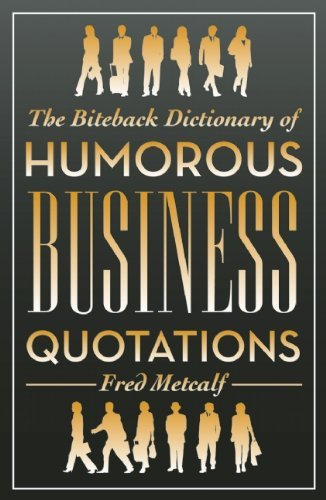 Fred Metcalf The Biteback Dictionary Of Humorous Business Quota