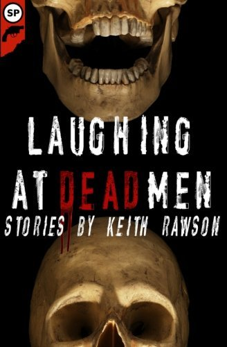 Keith Rawson Laughing At Dead Men