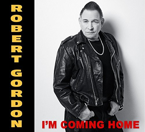 Robert Gordon Im Coming Home