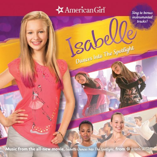 American Girl Isabel Dances Into The Spotlight Soundtrack