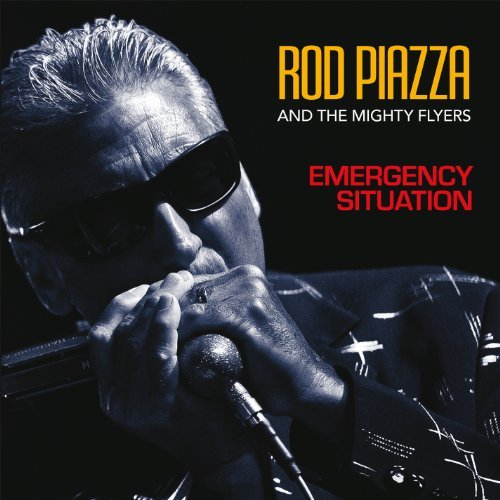 Rod Piazza & The Mighty Flyers Emergency Situation Emergency Situation