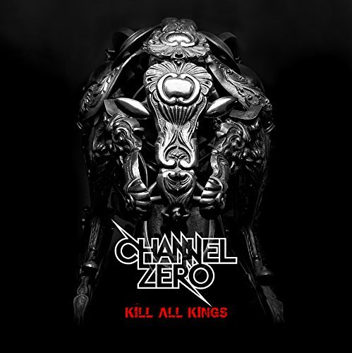 Channel Zero Kill All Kings