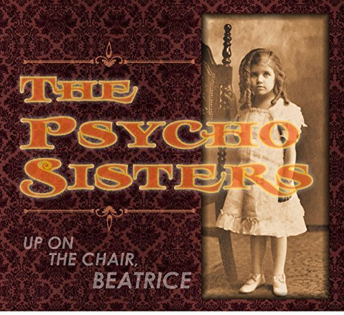 Psycho Sisters Up On The Chair Beatrice