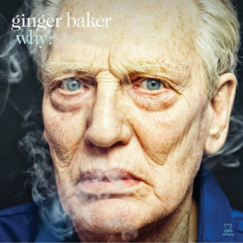 Ginger Baker Why