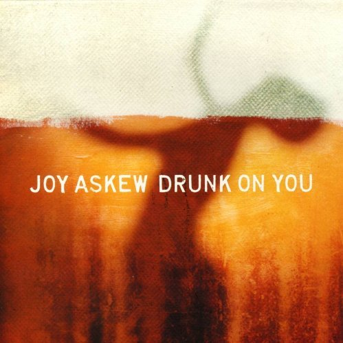 Joy Askew Drunk On You