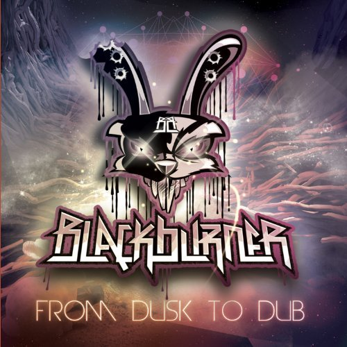Blackburner From Dusk To Dub