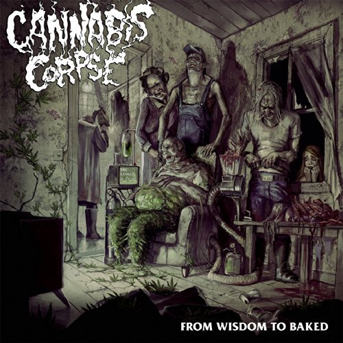 Cannabis Corpse From Wisdom To Baked