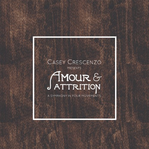 Casey Crescenzo Amour & Attrition