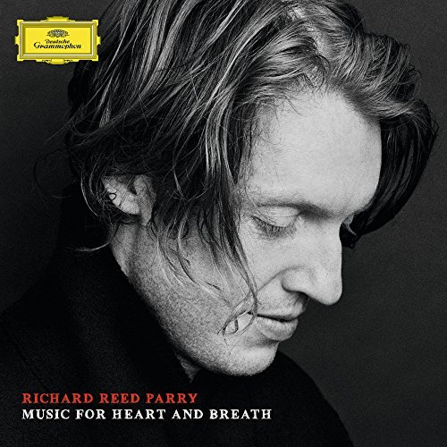 Richard Reed Parry Parry Music For Heart & Breat
