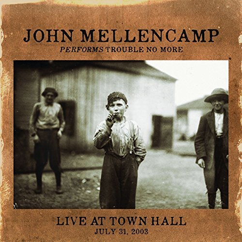 John Mellencamp Performs Trouble No More Live At Town Hall