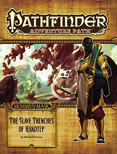 Michael Kortes Pathfinder Adventure Path Mummy's Mask Part 5 The Slave Trenches Of Hakot