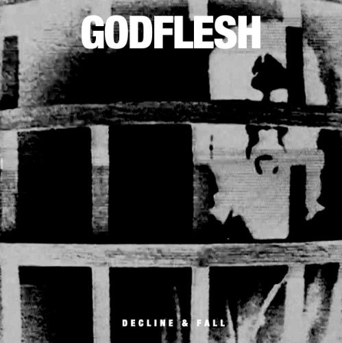 Godflesh Decline & Fall