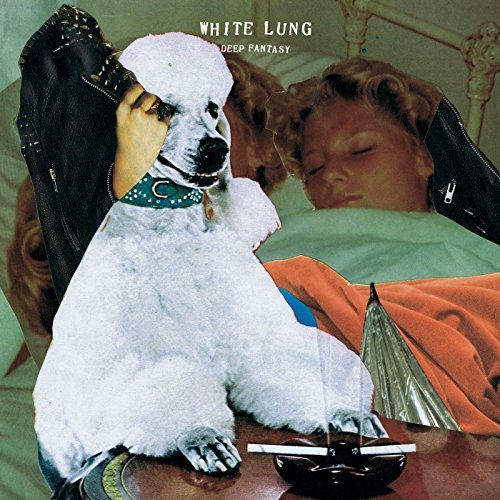 White Lung Deep Fantasy Import Gbr
