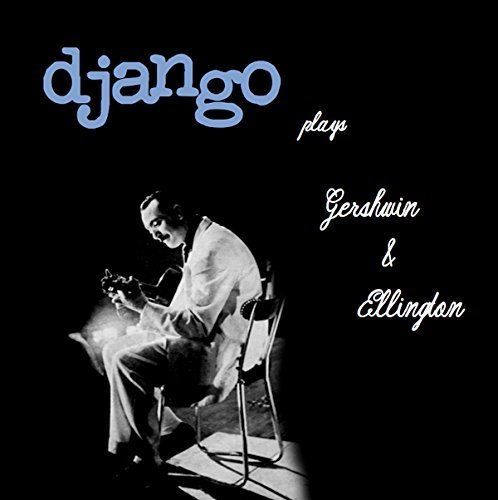 Django Reinhardt Plays Gershwin & Ellington