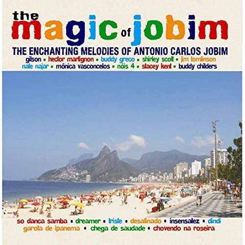 Magic Of Jobim Enchanting Melodies Of Antonio