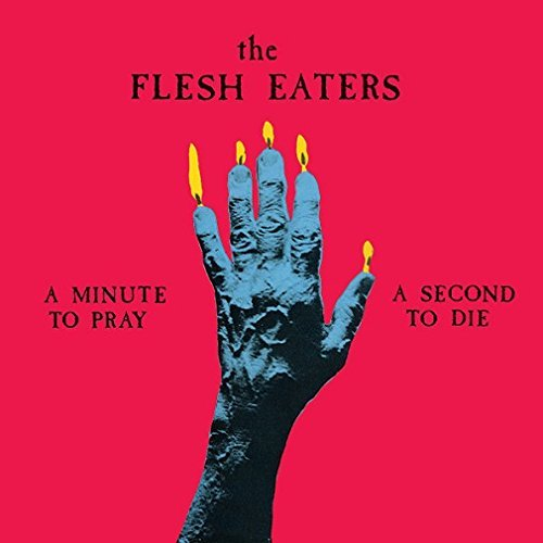 Flesh Eaters Minute To Pray A Second To Die
