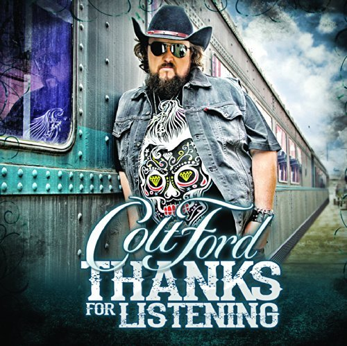 Colt Ford Thanks For Listening