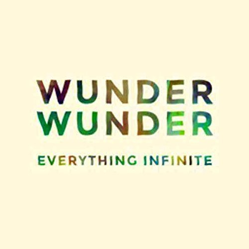 Wunder Wunder Everything Infinite Everything Infinite