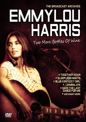 Emmylou Harris Two More Bottles Of Wine Broa