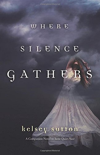 Kelsey Sutton Where Silence Gathers