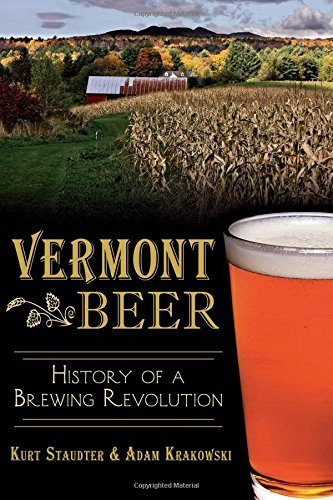 Kurt Staudter Vermont Beer History Of A Brewing Revolution