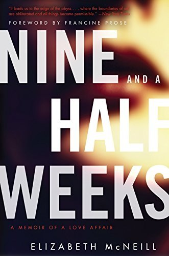 Elizabeth Mcneill Nine And A Half Weeks A Memoir Of A Love Affair