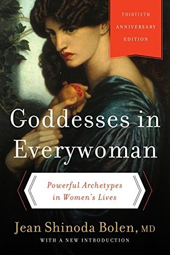 Jean Shinoda Bolen Goddesses In Everywoman Powerful Archetypes In Women's Lives 0030 Edition;anniversary