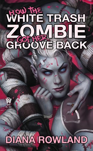 Diana Rowland How The White Trash Zombie Got Her Groove Back