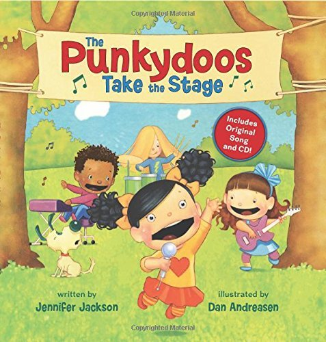 Jennifer Jackson The Punkydoos Take The Stage [with CD (audio)]