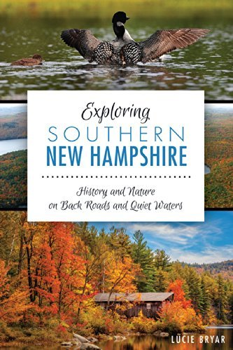 Lucie Bryar Exploring Southern New Hampshire History And Nature On Back Roads And Quiet Waters
