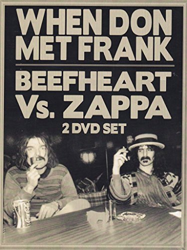 Beefheart Vs. Zappa When Don Met Frank Beefheart Vs. Zappa When Don Met Frank Beefheart Vs. Zappa When Don Met Frank