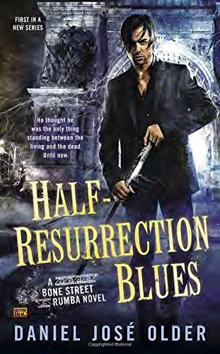 Daniel Jos Older Half Resurrection Blues