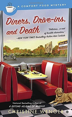 Christine Wenger Diners Drive Ins And Death A Comfort Food Mystery