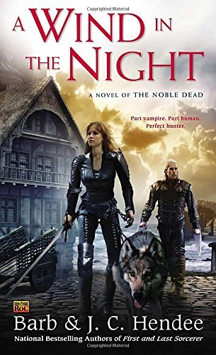 Barb Hendee A Wind In The Night A Novel Of The Noble Dead