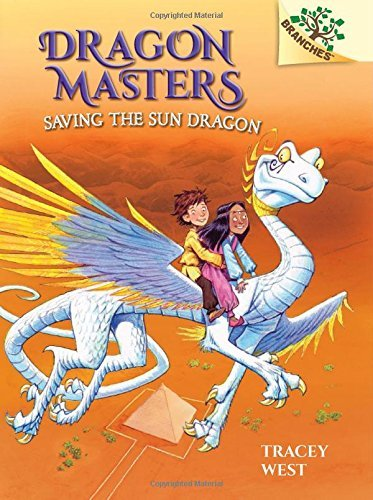 Tracey West Saving The Sun Dragon A Branches Book (dragon Masters #2)
