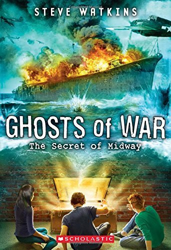 Steve Watkins The Secret Of Midway (ghosts Of War #1)
