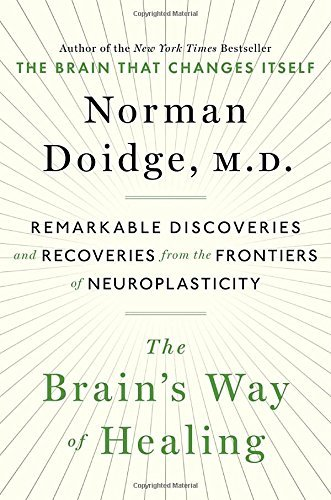 Norman Doidge The Brain's Way Of Healing Remarkable Discoveries And Recoveries From The Fr