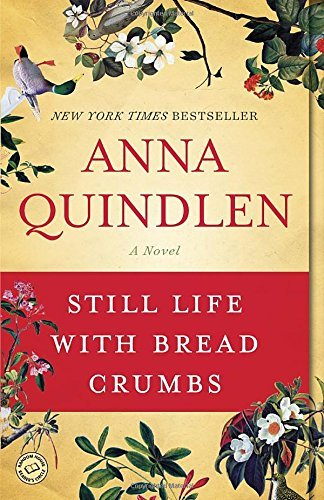 Anna Quindlen Still Life With Bread Crumbs