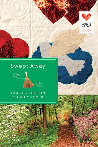 Laura V. Hilton Swept Away Quilts Of Love Series