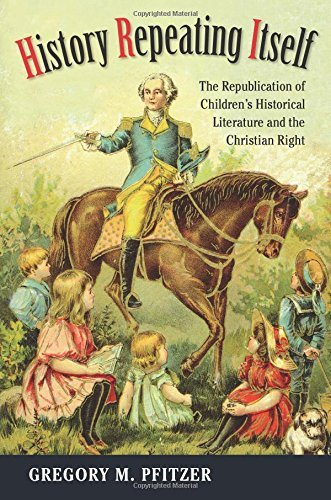 Gregory M. Pfitzer History Repeating Itself The Republication Of Children's Historical Litera