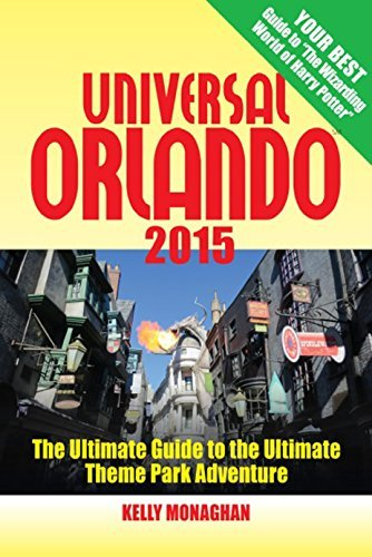 Kelly Monaghan Universal Orlando 2015 The Ultimate Guide To The Ultimate Theme Park Adv