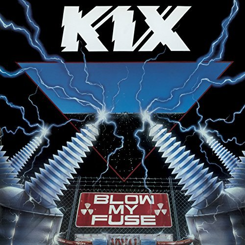 Kix Blow My Fuse Import Gbr