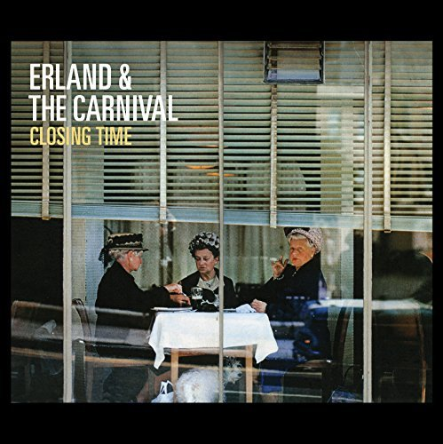 Erland & The Carnival Closing Time