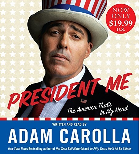 Adam Carolla President Me Low Price CD The America That's In My Head