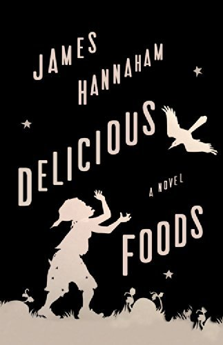 James Hannaham Delicious Foods