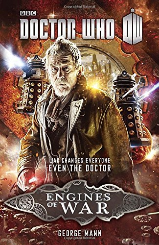 George Mann Doctor Who The Engines Of War Featuring The War Doctor