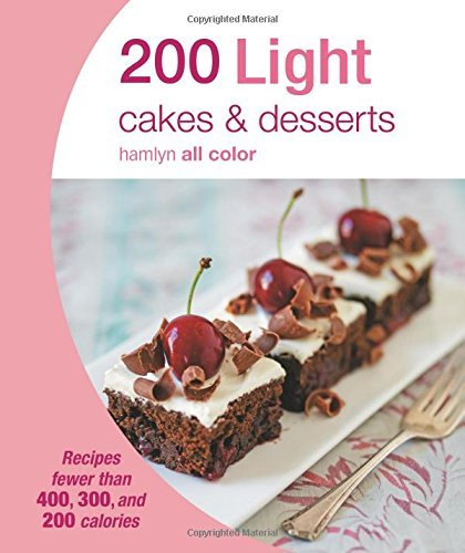 Hamlyn 200 Light Cakes & Desserts Recipes Fewer Than 400 300 And 200 Calories