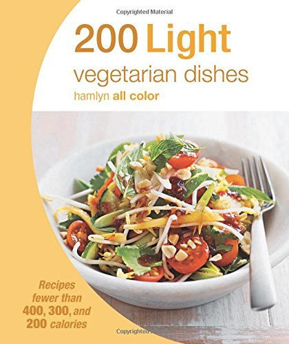 Hamlyn 200 Light Vegetarian Dishes Recipes Fewer Than 400 300 And 200 Calories