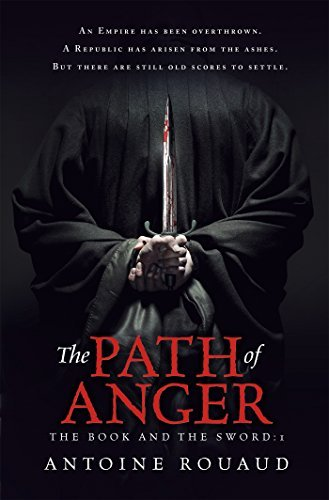 Antoine Rouaud The Path Of Anger The Book And The Sword 1