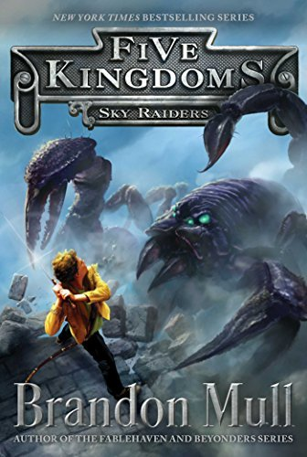 Brandon Mull Sky Raiders (five Kingdoms #1) Reprint